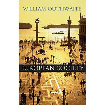 European Society by William Outhwaite - 9780745613321 Book
