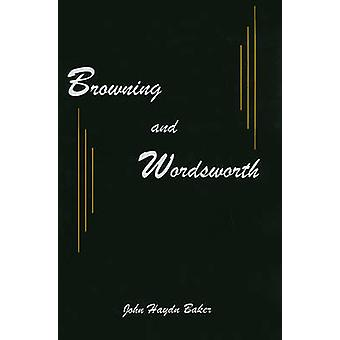 Browning and Wordsworth by John H. Baker - 9780838640388 Book