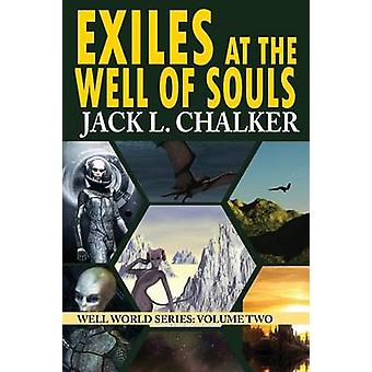 Exiles at the Well of Souls Well World Saga Volume 2 by Chalker & Jack L.