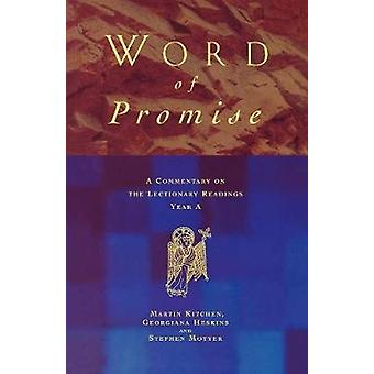 Word of Promise A Commentary on the Lectionary Readings Year a by Kitchen & Martin