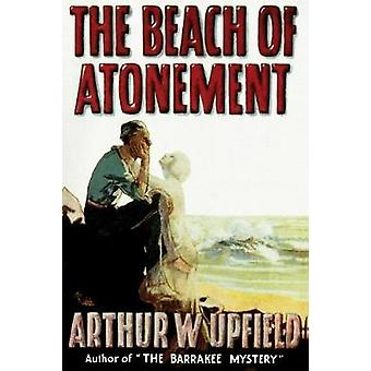 The Beach of Atonement by Upfield & Arthur W.