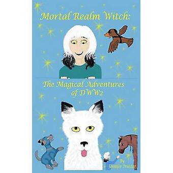 Mortal Realm Witch The Magical Adventures of DWW2 by Priester & Jennifer