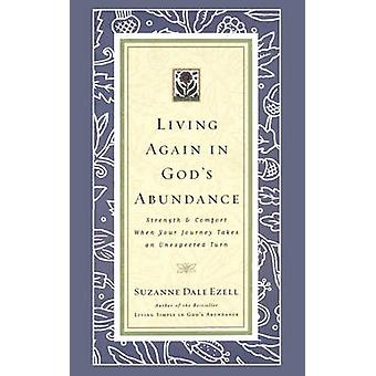 Living Again in Gods Abundance by Ezell & Suzanne Dale