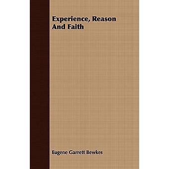 Experience Reason And Faith by Garrett Bewkes & Eugene