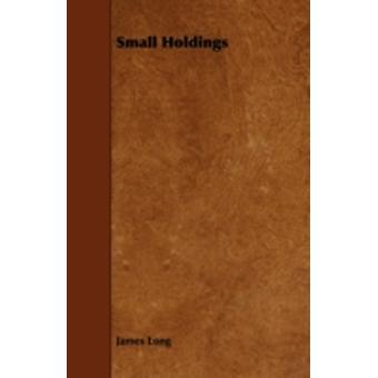 Small Holdings by Long & James