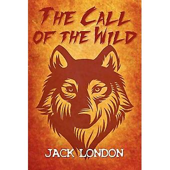 The Call of the Wild by London & Jack