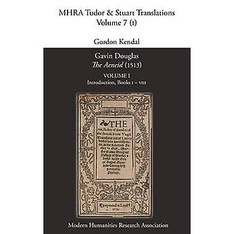 Gavin Douglas The Aeneid 1513 Volume 1 Introduction Books I  VIII by Kendal & Gordon