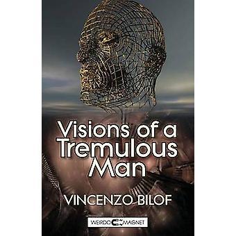 Visions of a Tremulous Man by Bilof & Vincenzo