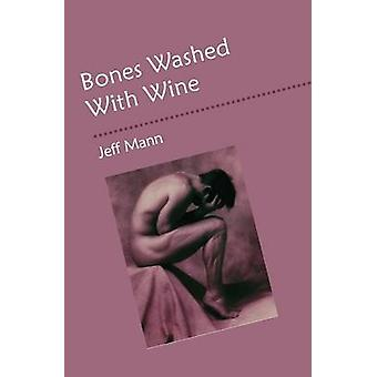 Bones Washed with Wine by Mann & Jeff