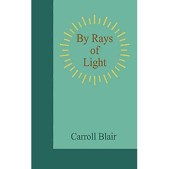 By Rays of Light by Blair & Carroll