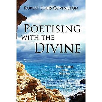 Poetising with the Divine by Covington & Robert Louis