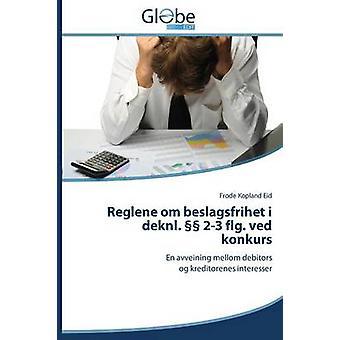 Reglene om beslagsfrihet i deknl.  23 flg. ved konkurs by Eid Frode Kopland