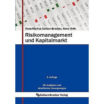 Risikomanagement und Kapitalmarkt by CallsenBracker & HansMarkus