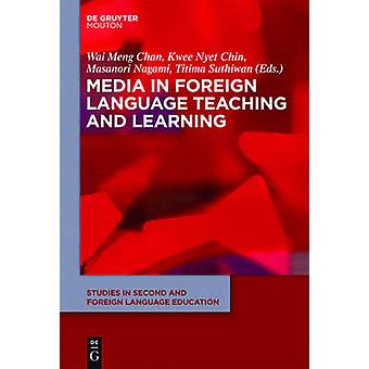 Media in Foreign Language Teaching and Learning by Chan & Wai Meng