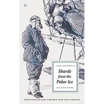 Shards from the Polar Ice Selected Poems by Grigorieva & Lydia