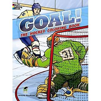 GOAL! The Hockey Coloring Book by Arkady Roytman - 9780486498898 Book