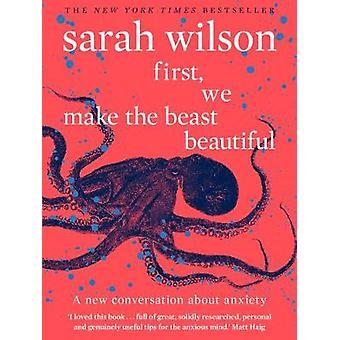 Eerst - We maken de beest mooi - een nieuw verhaal over de angst door Sar