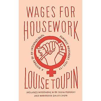 Löner för hushållsarbete - En historia av en internationell feministisk rörelse