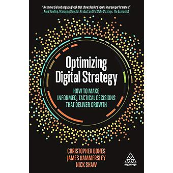 Optimizing Digital Strategy - How to Make Informed - Tactical Decision