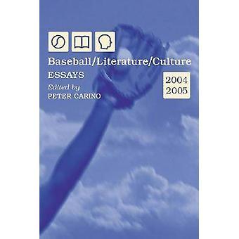 Baseball - Littérature - Culture - Essais - 2004-2005 par Peter Carino -