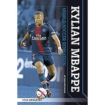 Star Athletes - Kylian Mbappe - World Soccer Sensation by Todd Korteme