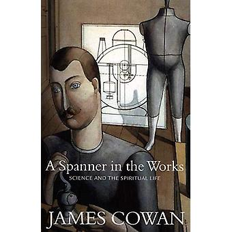 A Spanner in the Works by James Cowan - 9781876040673 Book
