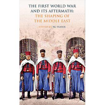 The First World War and its Aftermath - The Shaping of the Middle East