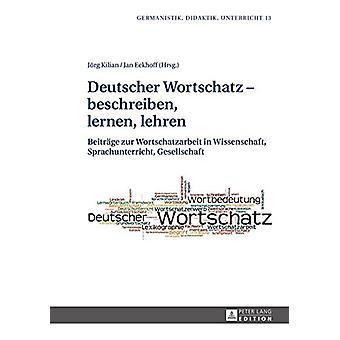Deutscher Wortschatz - Beschreiben - Lernen - Lehren - Beitraege Zur W