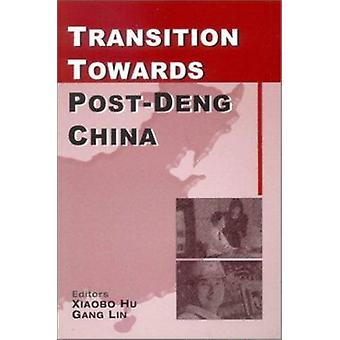 Transition Towards Post-Deng China by Xiaobo Hu - 9789971692414 Book