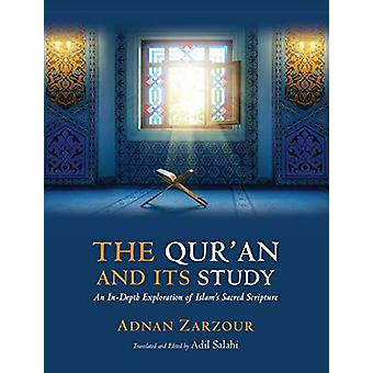 The Qur'an and Its Study - An In-depth Explanation of Islam's Sacred S