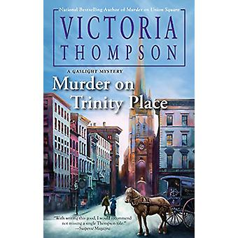Murder On Trinity Place - A Gaslight Mystery #22 by Victoria Thompson