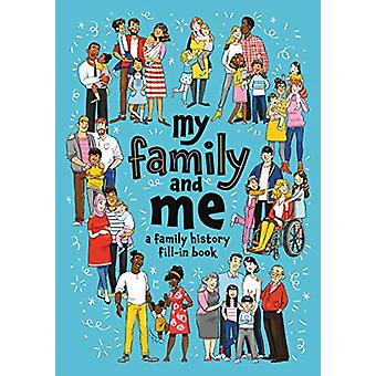My Family and Me - A Family History Fill-In Book par Cara J. Stevens -