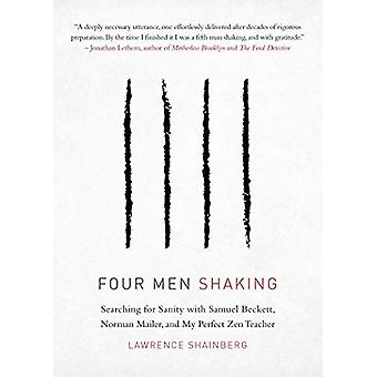 Four Men - Shaking - Searching for Sanity with Samuel Beckett - Norman