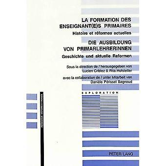 La Formation Des Enseignant(e)S Primaires- Die Ausbildung Von Primarl