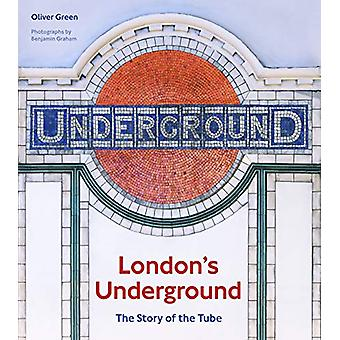 London's Underground - The Story of the Tube by Oliver Green - 9780711