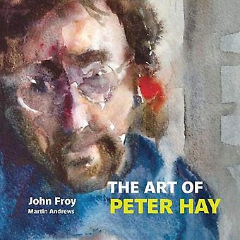The The Art of Peter Hay by John Froy - 9781909747555 Book
