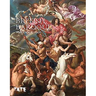 British Baroque - Power & Illusion by Tabitha Barber - 97818497668