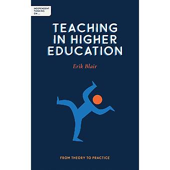 Independent Thinking on Teaching in Higher Education by Blair & Erik