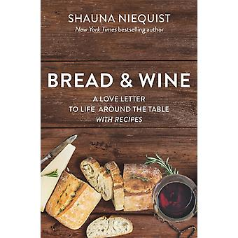 Bread and   Wine by Niequist & Shauna