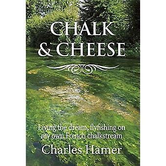 Chalk and Cheese by Hamer & Charles