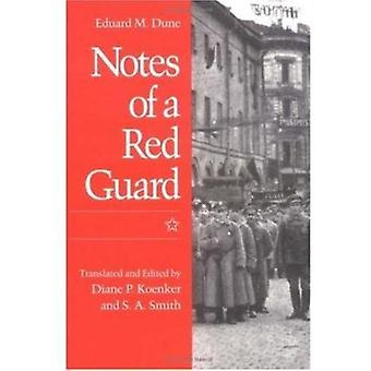 NOTES OF A RED GUARD by Eduard Dune & Translated by S Smith & Edited by Diane A Koenker
