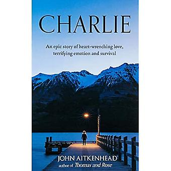 Charlie: An epic story of a Kurdish refugee boy, heart-wrenching love, terrifying emotion and survival.