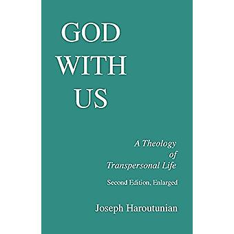 God with Us - a Theology of Transpersonal Life by Joseph Haroutunian -