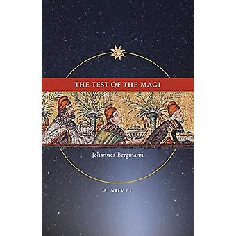 The Test of the Magi by Johannes Bergmann - 9781621380832 Book
