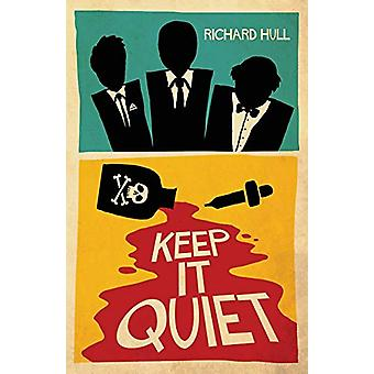 Keep It Quiet by Richard Hull - 9781912194735 Book