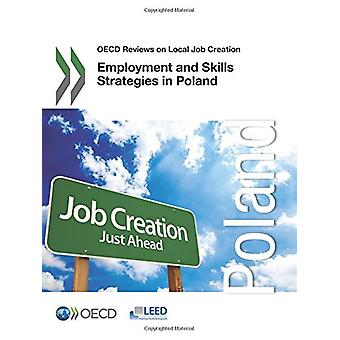 Employment and skills strategies in Poland by Organisation for Econom