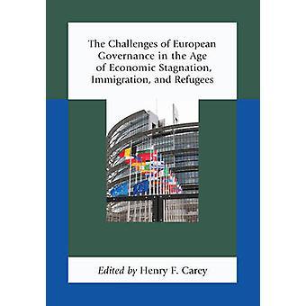 Uitdagingen van Europees bestuur in het tijdperk van economische stagnatie Immigratie en vluchtelingen