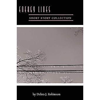 Energy Lines by Debra J Robinson - 9780692784105 Book