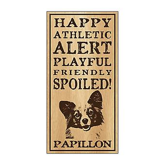"""Sign, Wood, Spoiled Papillon, 5"""" X 10"""""""