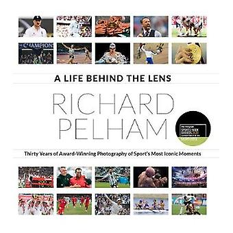 A Life Behind the Lens Thirty Years of Award Winning Photography from Sport's Most Iconic Moments